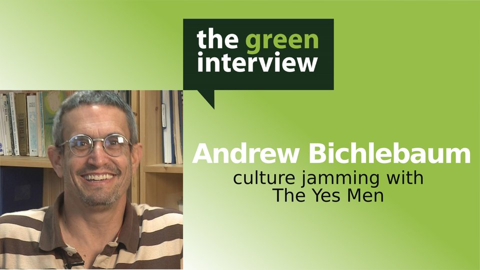 Andrew Bichlebaum: Culture Jamming with The Yes Men