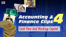 Accounting and Finance Clips 4: Cash Flow and Working Capital