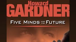 Five Minds for the Future with Howard Gardner