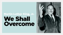 Martin Luther King, Jr: We Shall Overcome