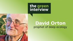 David Orton: Prophet of Deep Ecology