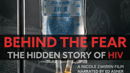 Behind the Fear - The Hidden Story of HIV