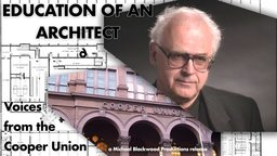 Education of an Architect - Voices from The Cooper Union School of Architecture