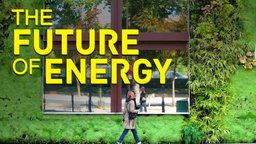 The Future of Energy - The Clean Energy Revolution