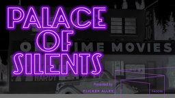 Palace of Silents - The Silent Movie Theatre in Los Angeles