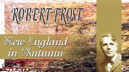 Robert Frost: New England in Autumn