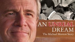 Unreal Dream: The Michael Morton Story - A Man Falsely Accused of Killing his Wife Fights for Justice in Texas