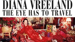 Diana Vreeland: The Eye Has to Travel - An Intimate Portrait of a Female Fashion Icon