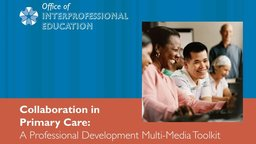 Collaboration in Primary Care: A Professional Development Multi-Media Toolkit