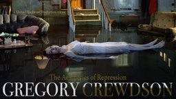 Gregory Crewdson - The Aesthetics of Repression