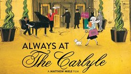 Always At The Carlyle - New York's Most Glamorous (and Discreet) Hotel