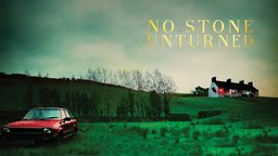 No Stone Unturned - Investigating the Truth Behind a 1994 Terrorist Attack in Northern Ireland
