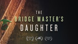 The Bridge Master's Daughter - Cultural Traditions in the Andean Highlands of Peru