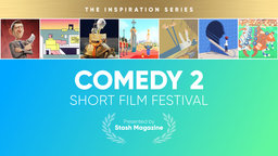 Stash Short Film Festival: Comedy 2